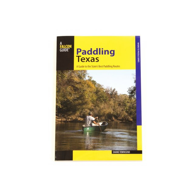 Falcon Press - Paddling Texas Book by Shane Townsend