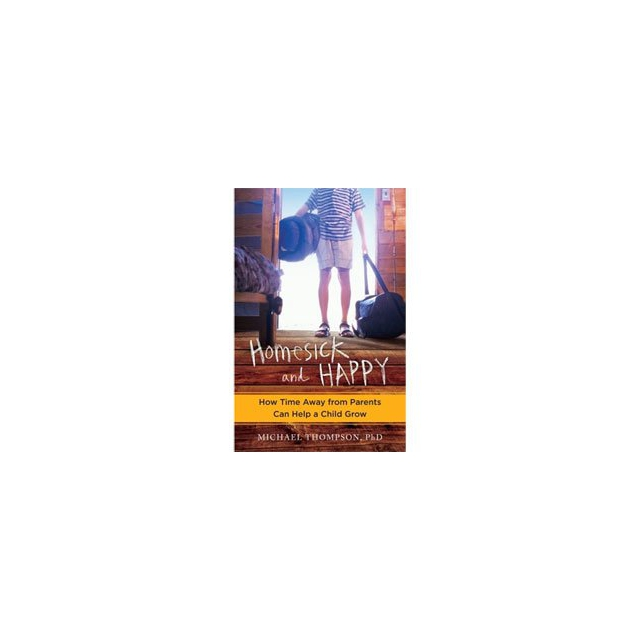 Random House Inc. - Homesick & Happy - How Time Away from Parents Can Help a Child Grow - Paperback