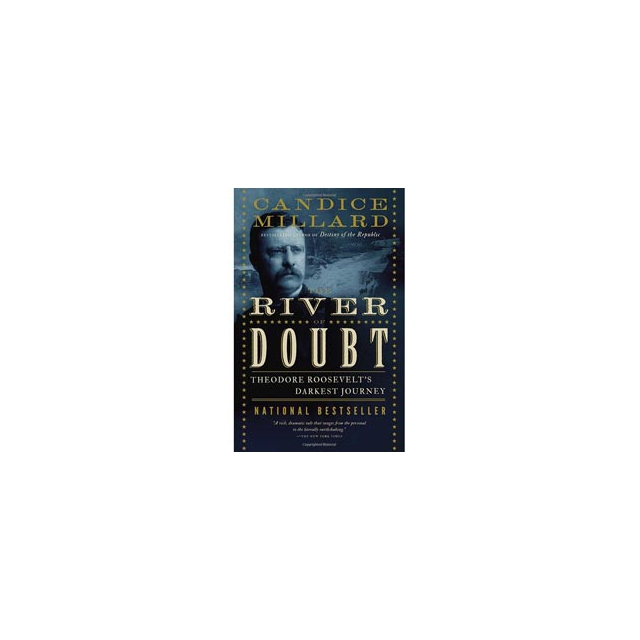 Random House Inc. - The River of Doubt: Theodore Roosevelt's Darkest Journey
