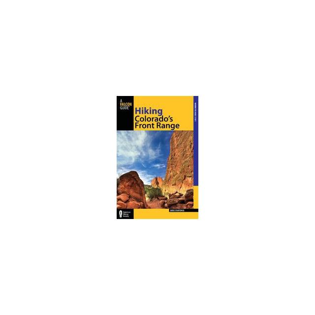 Globe Pequot Press - Hiking Colorado's Front Range Bob D'Antonio
