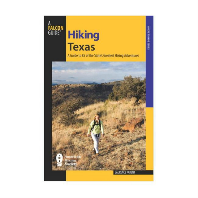 Globe Pequot Press - Hiking Texas: a Guide to 85 of the State's Greatest Hiking Adventures