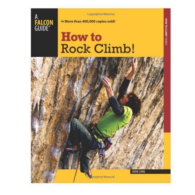 Globe Pequot Press - How to Climb Series: How to Rock Climb
