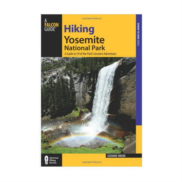 Globe Pequot Press - Hiking Yosemite National Park: a Guide to Yosemite National Park's Greatest Hiking Adventures