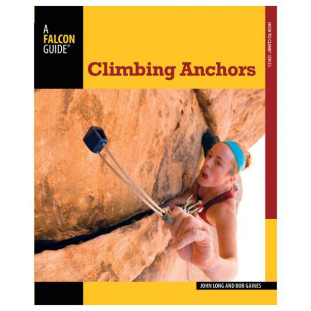 Globe Pequot Press - How to Climb: Climbing Anchors