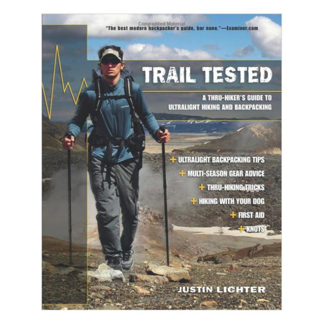 Globe Pequot Press - Trail Tested: A Thru-Hiker's Guide to Ultralight Hiking and Backpacking