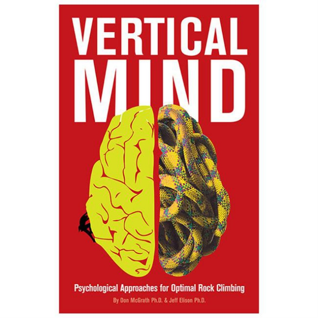 Sharp End Publishing - Vertical Mind: Psychological Approaches For Optimal Rock Climbing