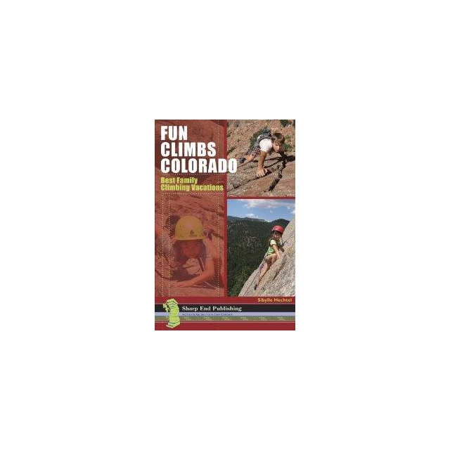 Sharp End Publishing - Fun Climbs Colorado by Sibylle Hechtel
