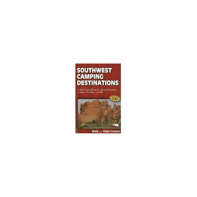 Partners/ West Book Dist., Inc - Southwest Camping Destinations - RV & Car Camping Destinations in Arizona, New Mexico, & Utah - Paperback