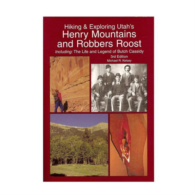 Partners/ West Book Dist., Inc - Hiking and Exploring Utah's Henry Mountains and Robbers Roost 3rd edition