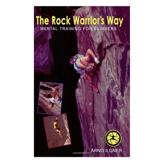 Partners/ West Book Dist., Inc - The Rock Warrior's Way: Mental Training for Climbers