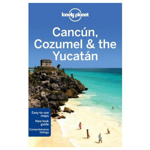Lonely Planet - Cancun, Cozumel & the Yucatan