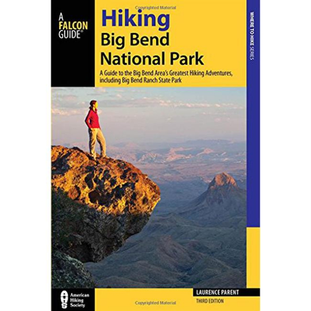 National Book Network - Hiking Big Bend National Park: a Guide To the Park's Greatest Hiking Adventures