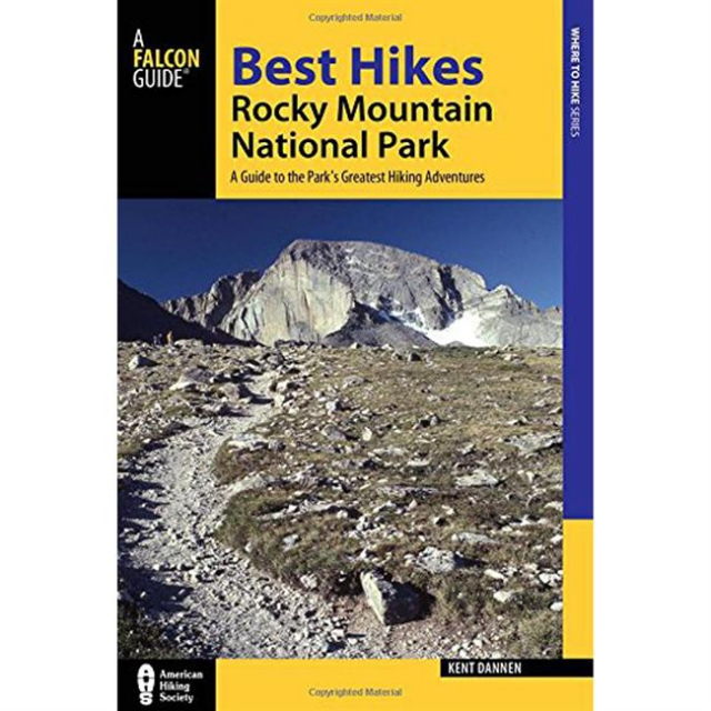 National Book Network - Best Hikes Rocky Mountain National Park: a Guide To the Park's Greatest Hiking Adventures