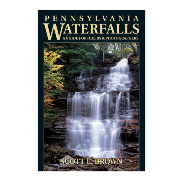 Stackpole Books - Pennsylvania Waterfalls: A Guide for Hikers and Photographers