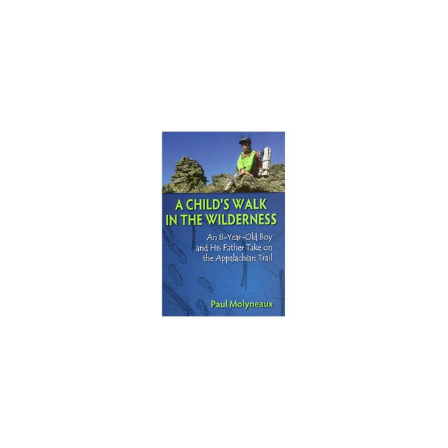 Stackpole Books - A Child's Walk in the Wilderness: An 8-Year-Old Boy and His Father Take on the Appalachian Trail - Hardcover