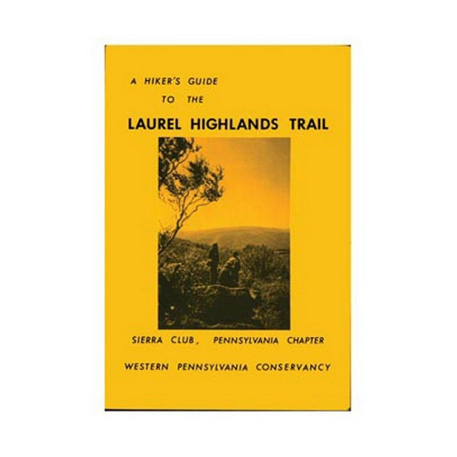 Stackpole Books - A Hiker's Guide To The Laurel Highlands Trail