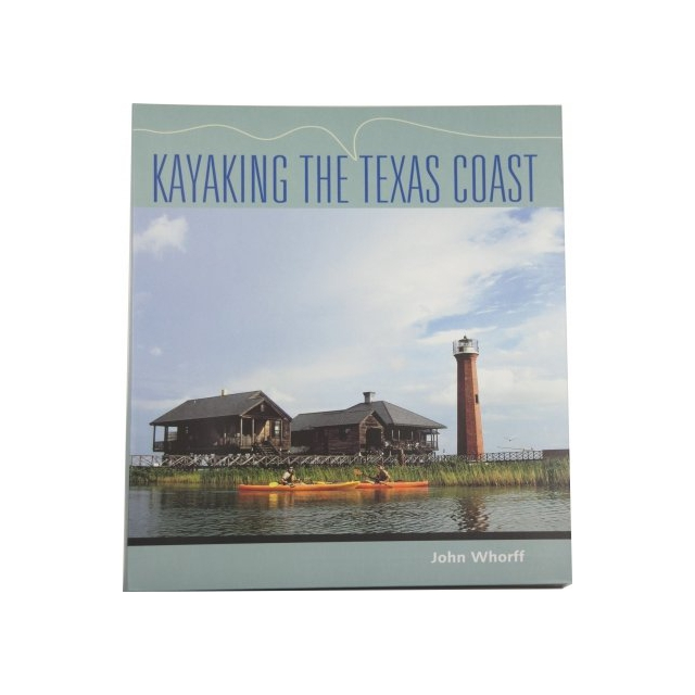 Tamu Press - Kayaking the Texas Coast Book by John Whorff