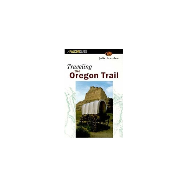 Misc Books And Media - Traveling the Oregon Trail 2nd Edition