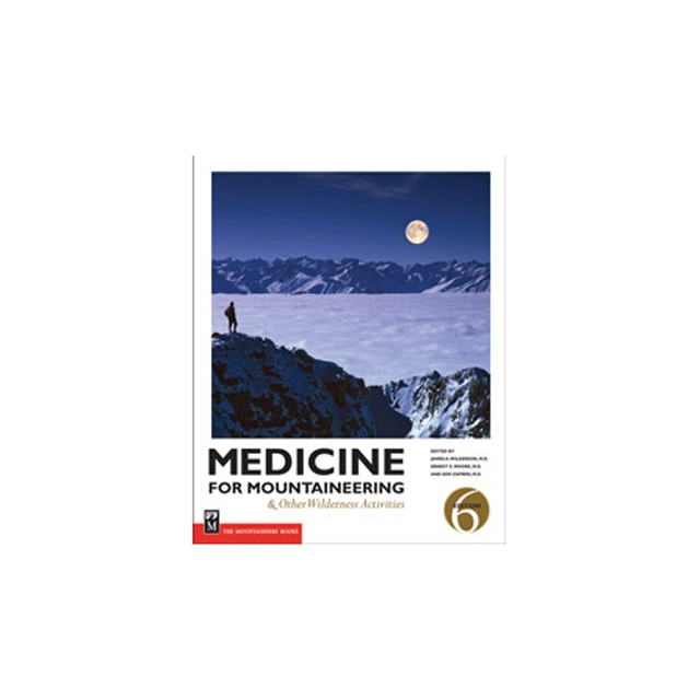 Mountaineer Books - - Medicine for Mount and Other, 6th Edi