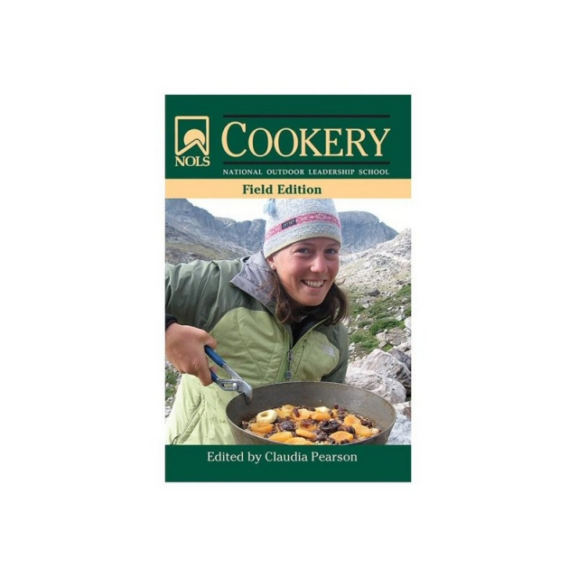 National Outdoor Leadership Sc - NOLS Cookery Field Edition