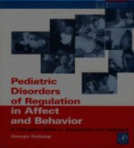 Pediatric Disorders of Regulation in Affect and Behavior: A Therapists Guide to Assessment and Treatment Cover Image