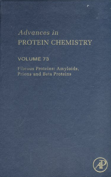 Advances in Protein Chemistry: Fibrous Proteins: Amyloids, Prions and Beta Proteins Cover Image