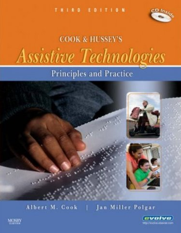 Cook and Husseys Assistive Technologies: Principles and Practice. Text with CD-ROM for Macintosh and Windows Cover Image