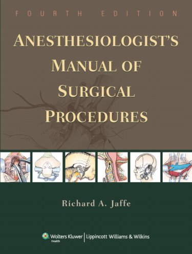 Anesthesiologists Manual of Surgical Procedures. Text with Internet Access Code for Integrated Website Cover Image