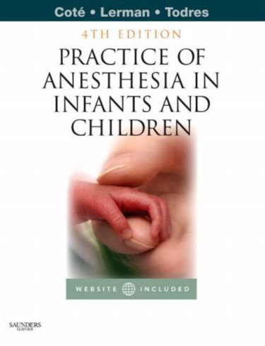 Practice of Anesthesia for Infants and Children. Text with Internet Access Code for Expert Consult Edition Cover Image