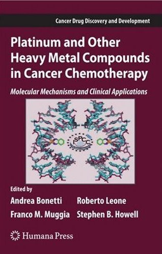 Platinum and Other Heavy Metal Compounds in Cancer Chemotherapy: Molecular Mechanisms and Clinical Applications Cover Image
