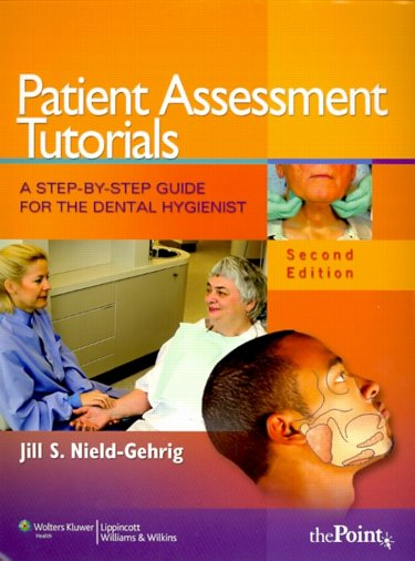 Patient Assessment Tutorials: A Step-by-Step Guide for the Dental Hygienist. Text with Internet Access Code for thePoint Cover Image