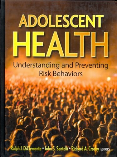Adolescent Health: Understanding and Preventing Risk Behaviors Cover Image
