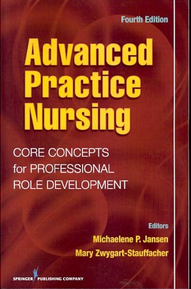 Advanced Practice Nursing: Core Concepts for Professional Role Development Cover Image
