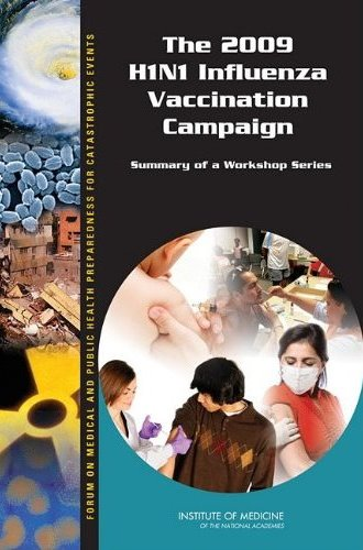 2009 H1N1 Influenza Vaccination Campaign: Summary of a Workshop Series Cover Image