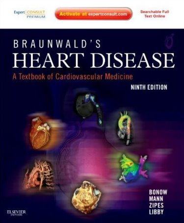 Braunwalds Heart Disease: A Textbook of Cardiovascular Medicine, Single Volume. Text with Internet Access Code for Premium Expert Consult Edition Cover Image