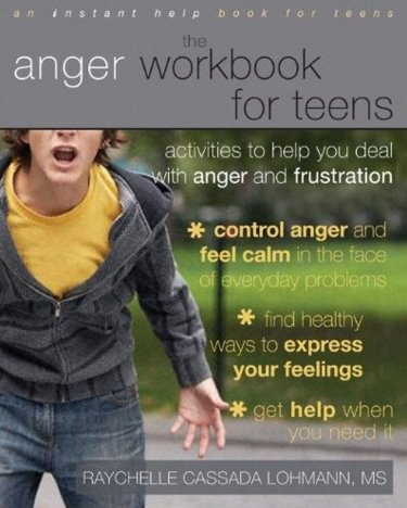 Anger Workbook for Teens: Activities to Help You Deal with Anger and Frustration Cover Image