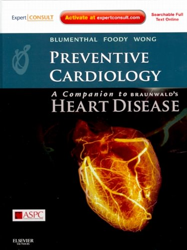 Preventive Cardiology: Companion to Braunwalds Heart Disease. Text with Internet Access Code for Expert Consult Edition Cover Image