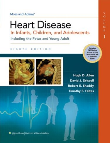 Moss and Adams Heart Disease in Infants, Children and Adolescents: Including the Fetus and Young Adult. 2 Volume Set. Text with Internet Access Code for Companion Website Cover Image