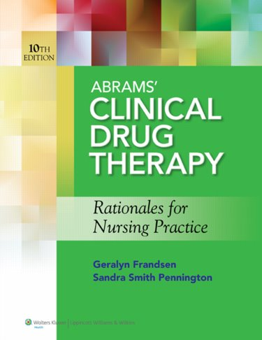 Clinical Drug Therapy: Rationales for Nursing Practice. Text with Access Code. Also Includes Lippincotts Atlas of Medication Administration Cover Image