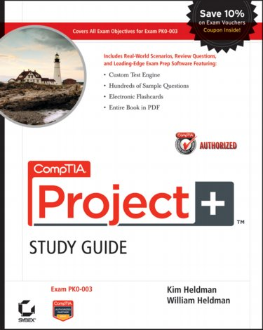 CompTIA Project+ Study Guide: Exam PK0-003. Text with CD-ROM Cover Image