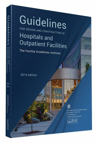 2014 FGI Guidelines for Design and Construction of Hospitals and Outpatient Facilities Cover Image