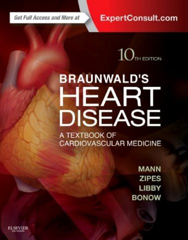 Braunwalds Heart Disease: A Textbook of Cardiovascular Medicine, Single Volume. Text with Access Code (Expert Consult) Cover Image