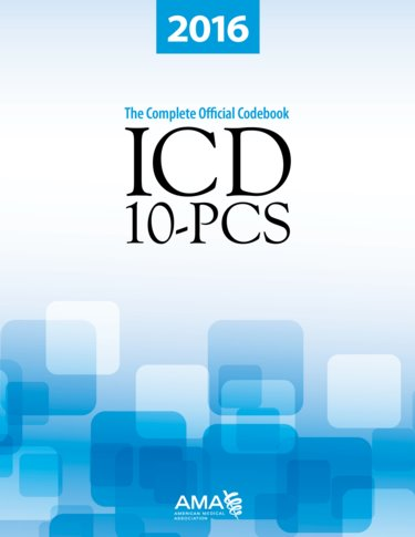 Icd 10 pcs 2016 the complete official code set ama books