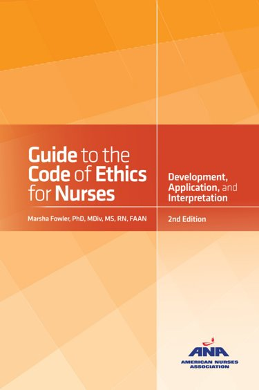 Guide to the Code of Ethics for Nurses with Interpretive Statements: Development, Interpretation, and Application Cover Image