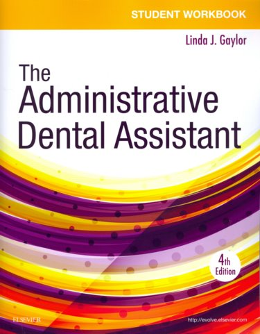 Student Workbook for the Administrative Dental Assistant. Text with DVD-ROM Cover Image