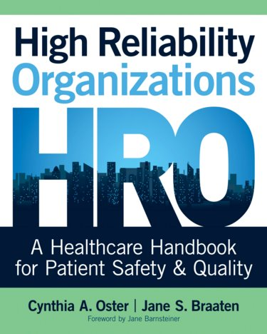 High Reliability Organizations: A Healthcare Handbook for Patient Safety & Quality Cover Image