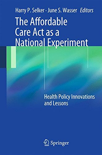 Affordable Care Act as a National Experiment: Health Policy Innovations and Lessons Cover Image