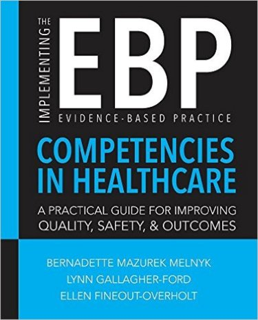 Implementing the Evidence-Based Practice Competencies in Healthcare: A Practical Guide for Improving Quality, Safety, and Outcomes Cover Image