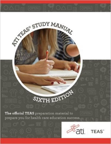 ATI TEAS Study Manual: For the Test of Essential Academic Skills. The Official TEAS Preparation Material to Prepare you for Health Care Education Success Cover Image