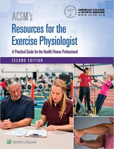ACSMs Resources for the Exercise Physiologist: A Practical Guide for the Health Fitness Professional. Text with Access Code Cover Image